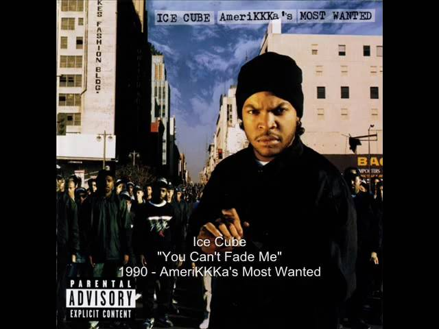 Ice Cube - You Can't Fade Me