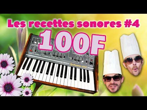 Les Recettes Sonores #4 – LE DUO DE SYNTHÉTISEURS 100F