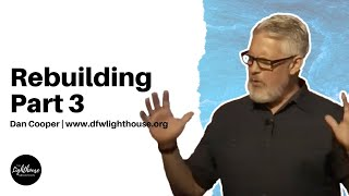 Dan Cooper | Rebuilding Part 3 | 10-3-21