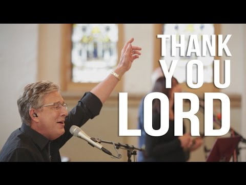 Don Moen  Thank You Lord   Worship Sessions