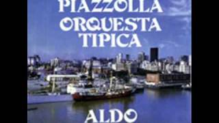 ORQUESTA ASTOR PIAZZOLLA - ALDO CAMPOAMOR - SE FUE SIN DECIRME ADIOS