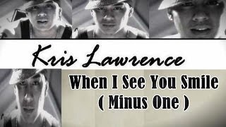 Minus One - When I See You Smile - Kris Lawrence