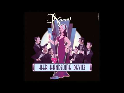 I Can't Give You Anything But Love - Naomi & Her Handsome Devils