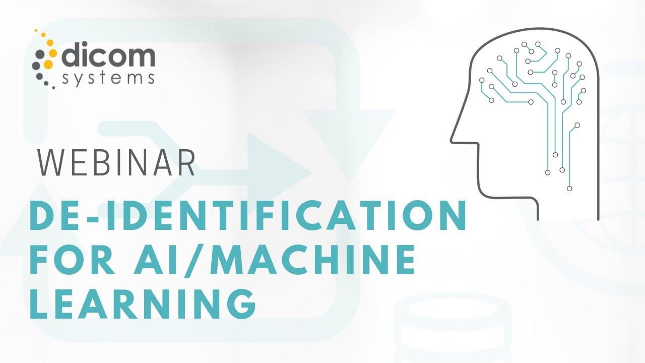 #DeIdentification for #AI Data Lakes (Dicom Systems Webinar)