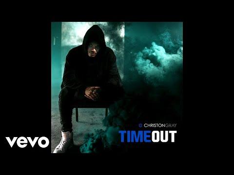 Christon Gray - Time Out (Audio)