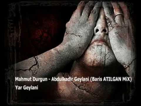 Mahmut Durgun - Abdulkadir Geylani (Baris ATILGAN MiX)
