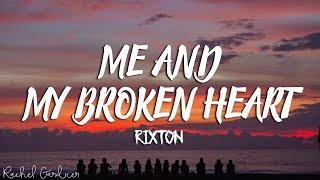 Rixton - Me And My Broken Heart (Lyrics)
