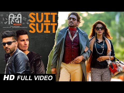 Suit Suit FULL HD Video Song Hindi Medium Irrfan Khan & Saba Qamar Guru Randhawa Arjun YouTube 108