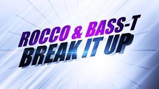 Rocco & Bass-T – Break It Up (Dancecore Edit) *2009
