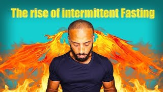 The Rise of Intermittent Fasting
