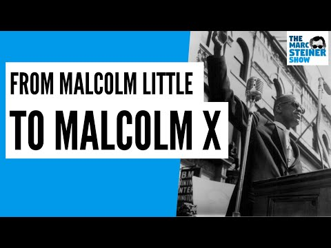 How Malcolm Little became Malcolm X