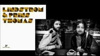 Lindstrøm & Prins Thomas (Full Album)
