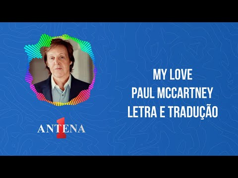 Video - Paul McCartney - My love (Letra e Tradução)