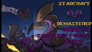 Cartooned Carbot Starcaft remastered l Part 2 l ZERG campagne