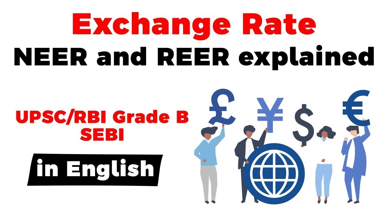 Difference In Real Effective Exchange Rate Nominal Effective Exchange Rate Neer Reer Explained Youtube
