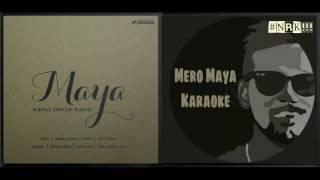 Bipul Chettri - Mero Maya (Karaoke) #NRK!!!