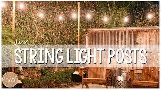 RENTER FRIENDLY DIY! String Light Posts