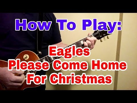 Guitar Lesson: Eagles - Please Come Home For Christmas