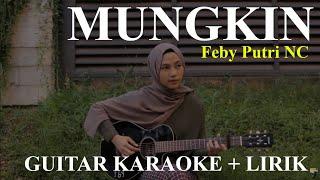 Download Feby Putri NC - Mungkin [ Melly Goeslaw ] Guitar Karaoke Version + Lirik