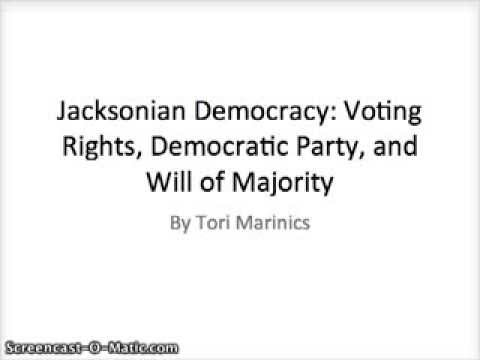 Jacksonian Democracy: Voting Rights, Democratic Party, and Will of Majority