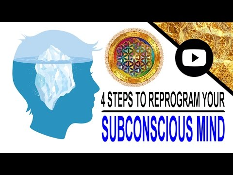 4 Steps To Reprogram Your Subconscious Mind - The Power Of Your Subconscious Mind Training