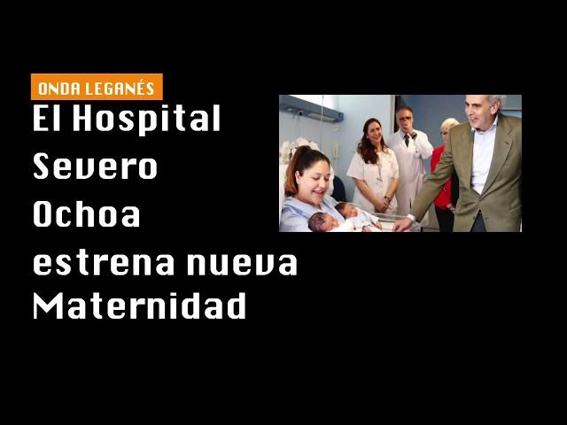 El Hospital Severo Ochoa estrena nueva Maternidad