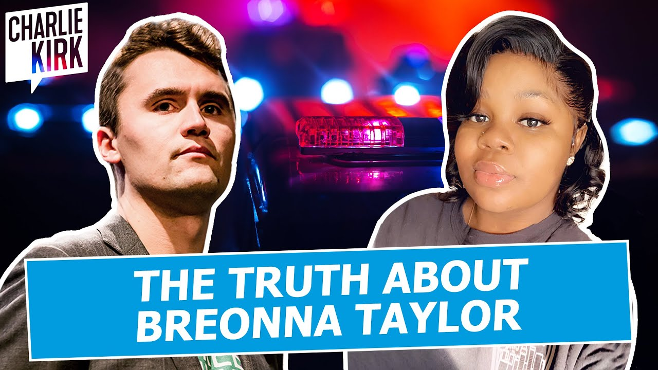 Charlie Kirk Know The Truth About Breonna Taylor Youtube