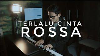 Terlalu Cinta - Rossa Cover Piano by Adi