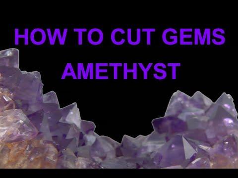 How to cut gems - Amethyst