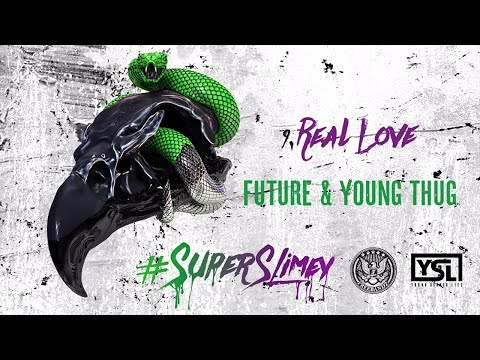 Future & Young Thug - Real Love (Super Slimey)