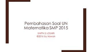 Video Pembahasan Soal UN Matematika SMP 2015 Full download MP3, 3GP, MP4, WEBM, AVI, FLV Juni 2018