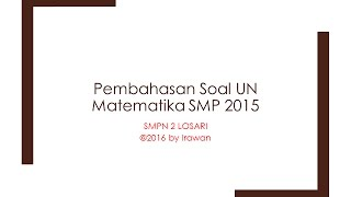 Video Pembahasan Soal UN Matematika SMP 2015 Full download MP3, 3GP, MP4, WEBM, AVI, FLV Agustus 2018