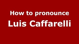 How to pronounce Luis Caffarelli (Spanish/Argentina) - PronounceNames.com