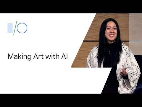 Making Art with Artificial Intelligence: Artists in Conversation (Google I/O'19)
