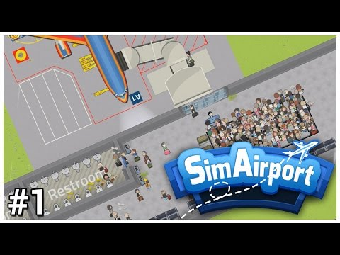 SimAirport [Early Access] - #1 - Come Fly With Me... - Let's Play / Gameplay / Construction