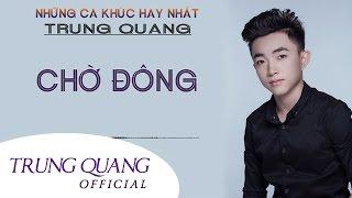 Chờ Đông - Trung Quang