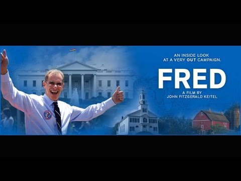 FRED (full movie) - An Openly Gay Republican Runs for President.