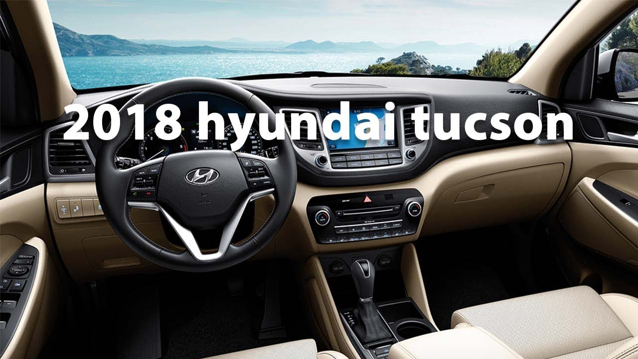 The All New 2018 Hyundai Tucson Interior and Exterior - YouTube