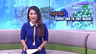 Thực hư thuốc làm từ thịt người | VTC14