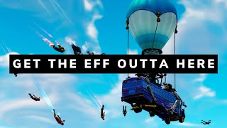 GET THE EFF OUTTA HERE - Fortnite Battle Royale