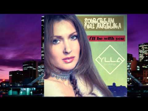 SourCream feat ANGELIKA - I'll Be With You (Chill Mix) [YLLA Recordings]