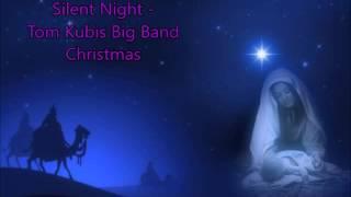 Silent Night - Tom Kubis Big Band Christmas