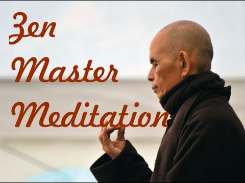 Learn How to Meditate with Zen master Thich Nhat Hanh