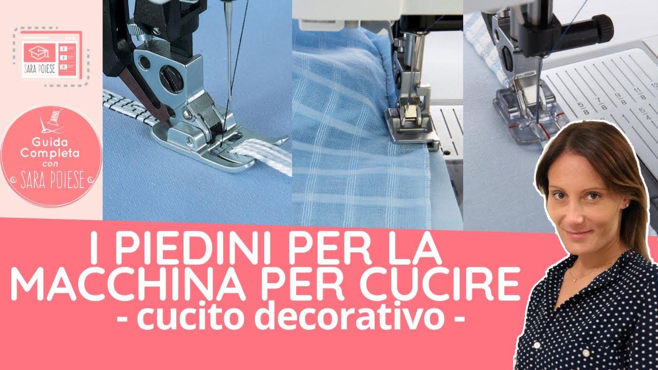Guida Completa I Piedini Per Macchina Per Cucire Cucito Decorativo In Sartoria Con Sara Poiese Youtube