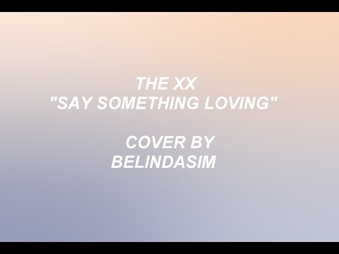 The XX - Say Something Loving [Lyrics Video] (Piano Cover)