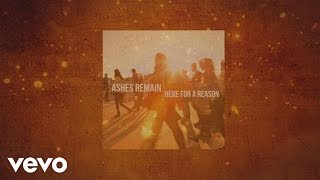 ashes remain here for a reason official lyric video