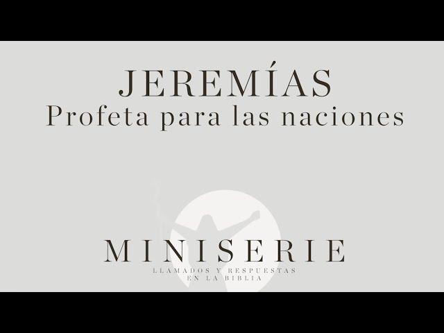 Jeremías, profeta para las naciones