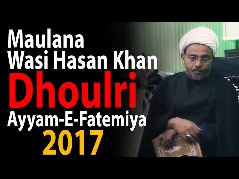 Ayyam E Fatima  2017 |  Maulana Wasi Hasan Khan Majlis  | Dhoulri, Meeruth  Al Qalam Foundation