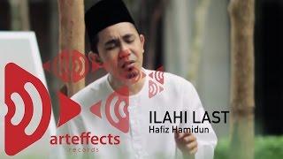 Hafiz Hamidun - Ilahi Last (Zikir Terapi Diri 2)