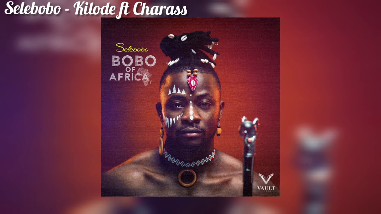 Selebobo - Kilode (Official Audio) ft. Charass